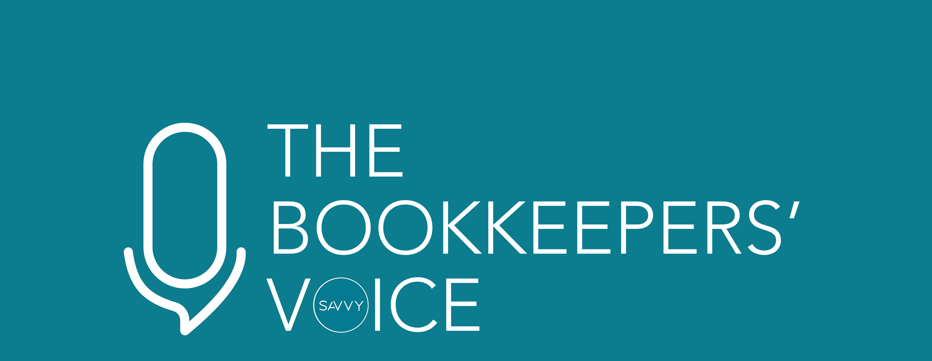 , The Bookkeepers' Voice Podcast | Guest Contributor Details | Australian Business Podcast, The Savvy Bookkeeper