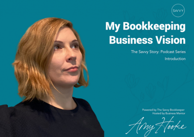 My Bookkeeping Business Vision – The Savvy Story Series by Amy Hooke: Introduction