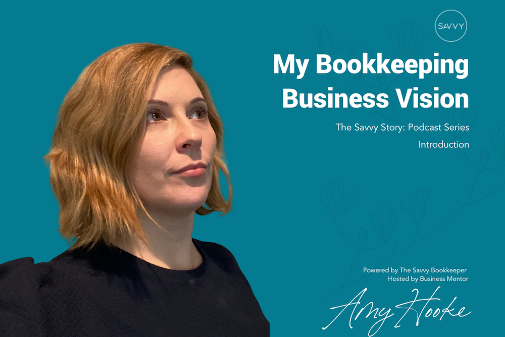 My Bookkeeping Business Amy Hooke Podcast Introduction